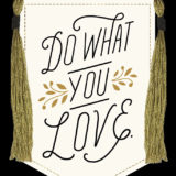 Hallmark Signature -Do What You Love Graduation Card